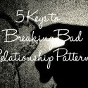 breaking relationship patterns